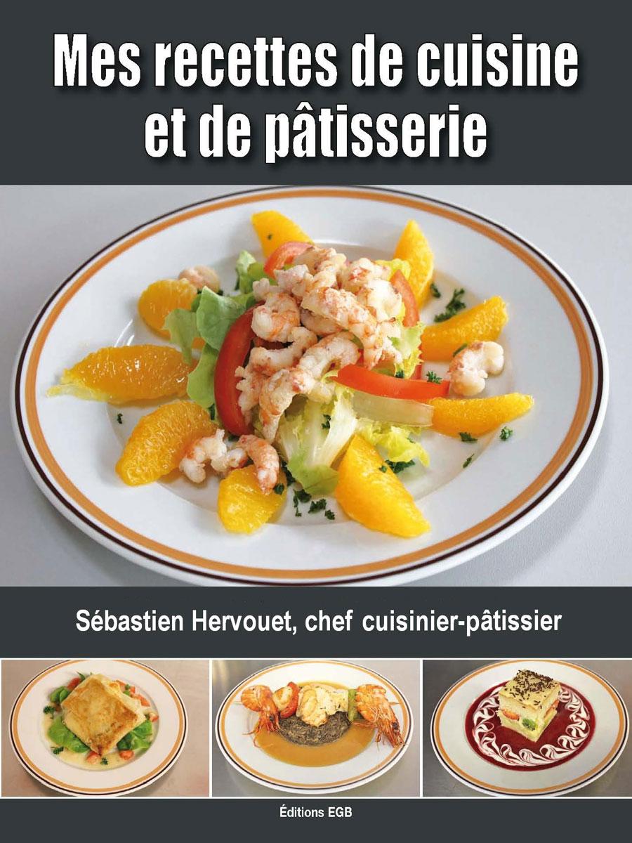 Mes recettes de cuisine et de p tisserie editions grand - Livre cuisine grand chef ...